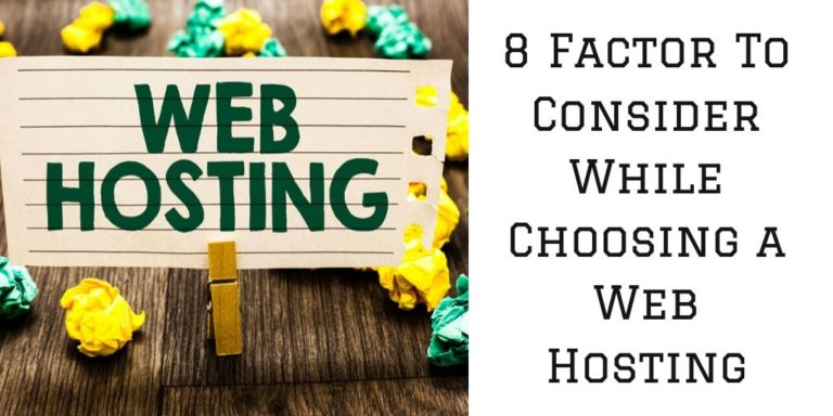 8 Factor To Consider While Choosing a Web Hosting