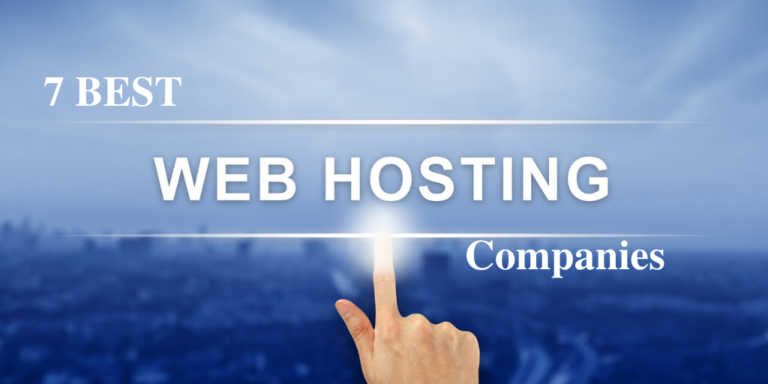 7 Best Web Hosting Companies