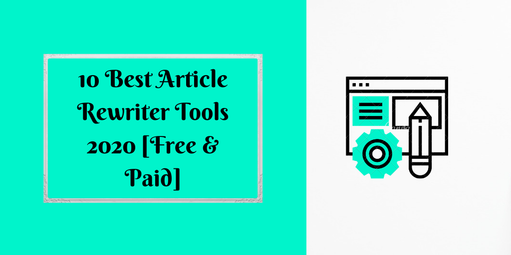 10 Best Article Rewriter Tools 2020 [Free & Paid]