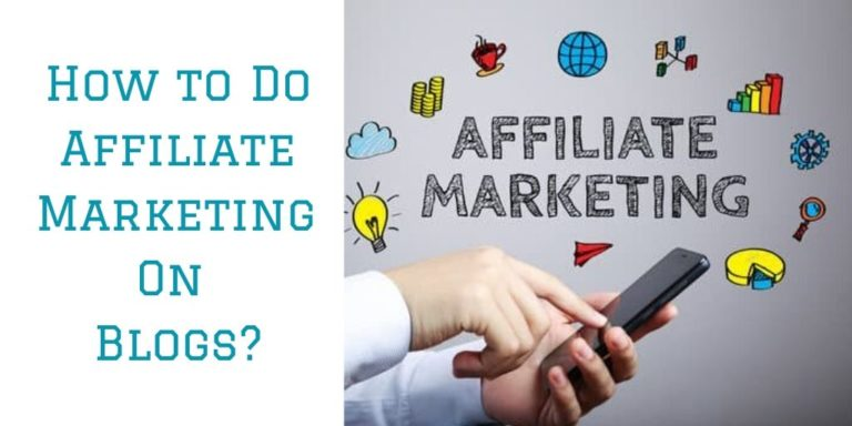 How to Do Affiliate Marketing On Blogs?