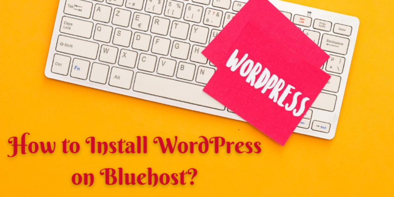 How to Install WordPress on Bluehost?