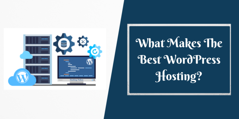 What Makes The Best WordPress Hosting_