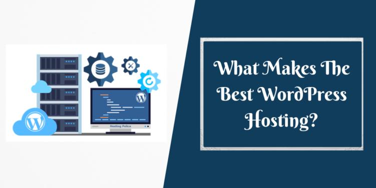 What Makes The Best WordPress Hosting_