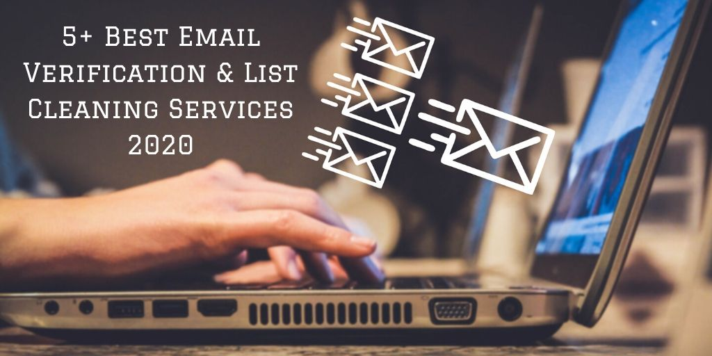 5+ Best Email Verification & List Cleaning Services 2020