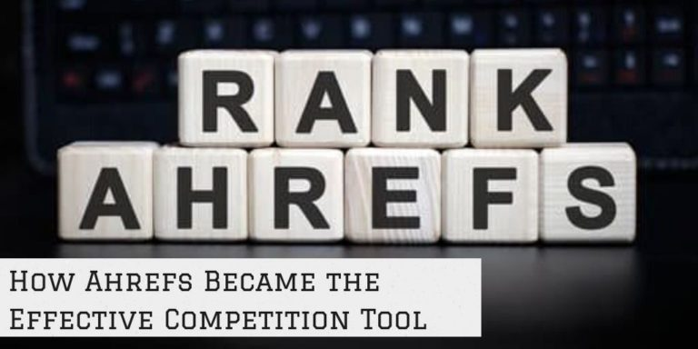How Ahrefs Became the Effective Competition Tool