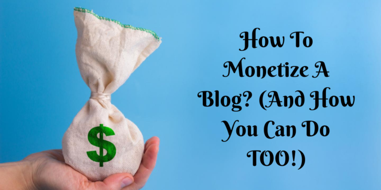 How To Monetize A Blog_ (And How You Can Do TOO!)