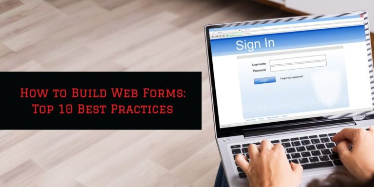 How to Build Web Forms: Top 10 Best Practices