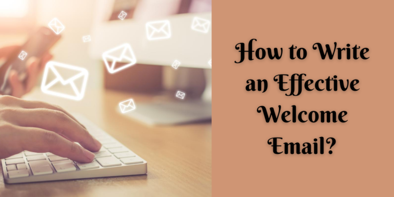 How to Write an Effective Welcome Email?
