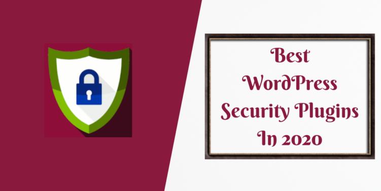 Best WordPress Security Plugins In 2020