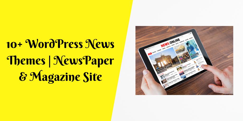 10+ WordPress News Themes _ NewsPaper & Magazine Site