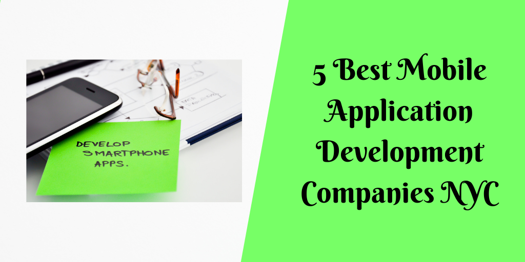 5 Best Mobile Application Development Companies NYC