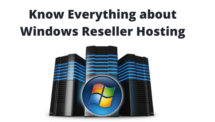 Know More About the Cheap windows Reseller Hosting