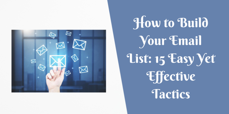How to Build Your Email List_ 15 Easy Yet Effective Tactics