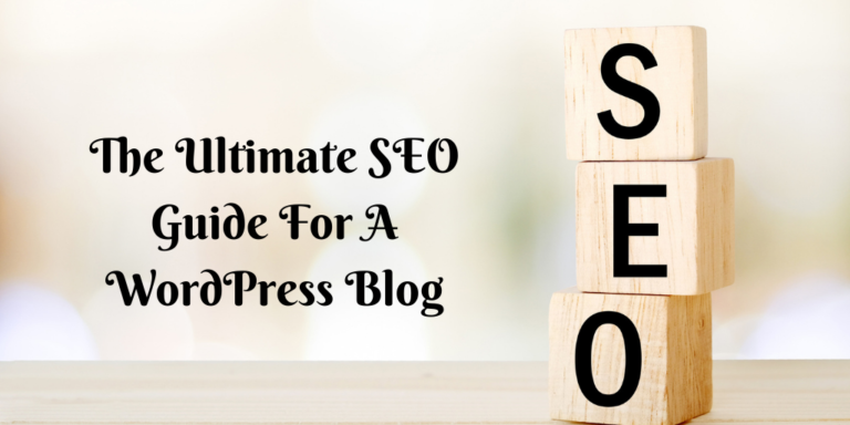The Ultimate SEO Guide For A WordPress Blog