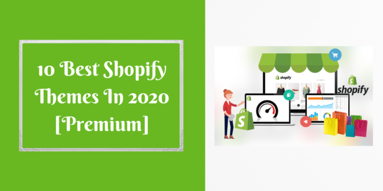 10 Best Shopify Themes In 2020 [Premium]