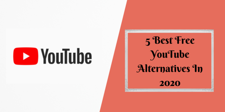 5 Best Free YouTube Alternatives In 2020