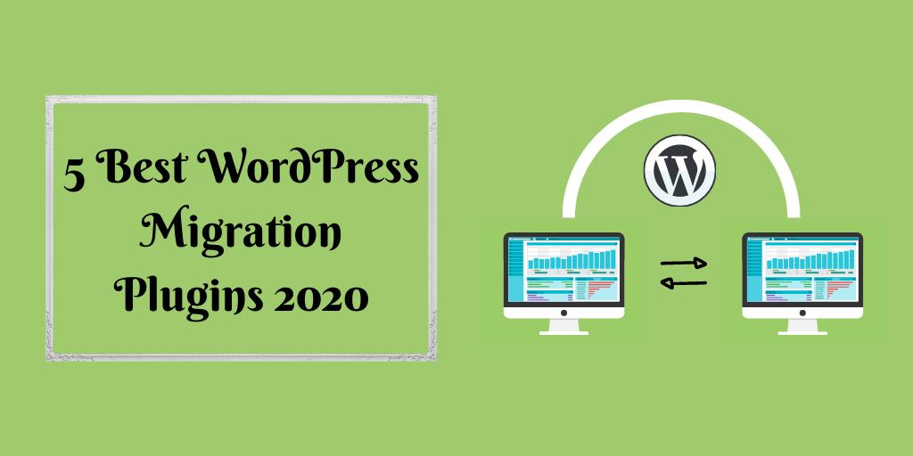 5 Best WordPress Migration Plugins 2020