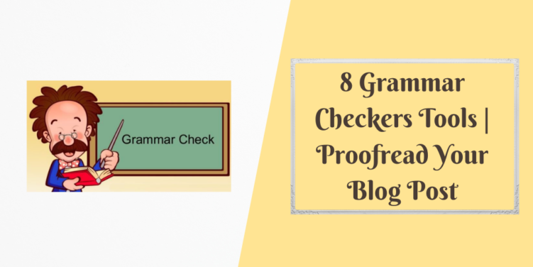 8 Grammar Checkers Tools _ Proofread Your Blog Post