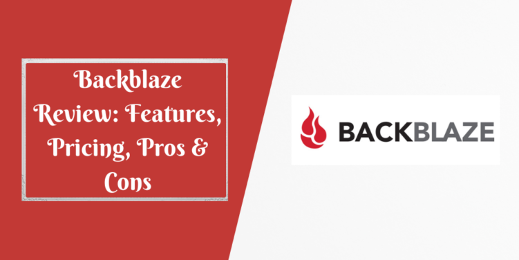 Backblaze Review_ Features, Pricing, Pros & Cons (1)