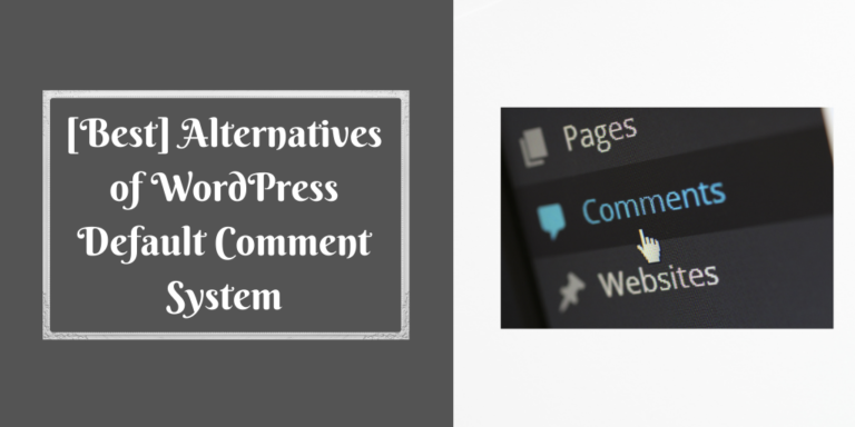 [Best] Alternatives of WordPress Default Comment System
