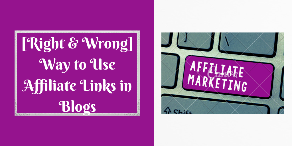 [Right & Wrong] Way to Use Affiliate Links in Blogs