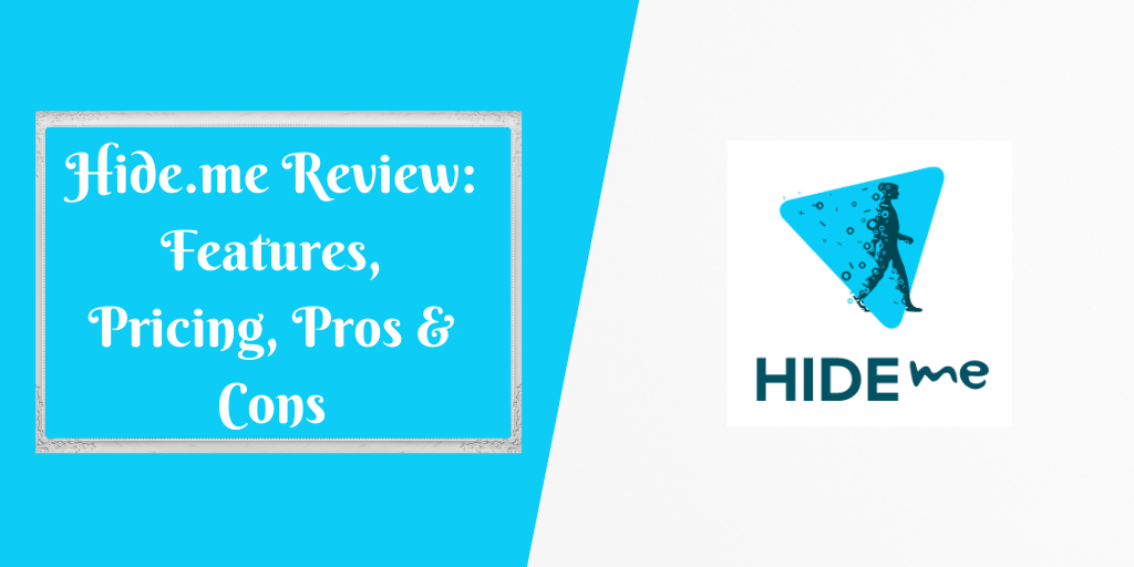 Hide.me Review_ Features, Pricing, Pros & Cons