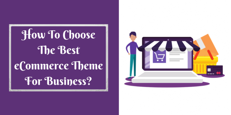 How To Choose The Best eCommerce Theme For Business_
