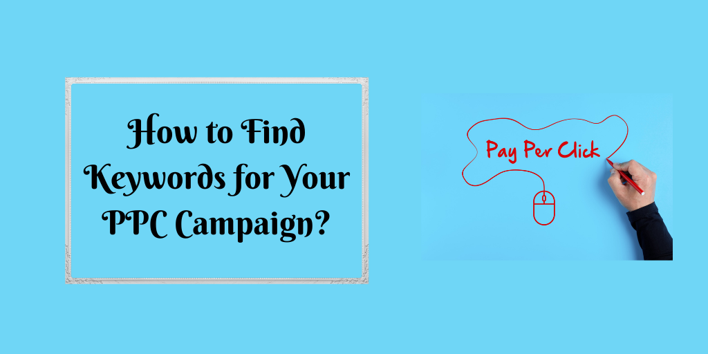 How to Find Keywords for Your PPC Campaign