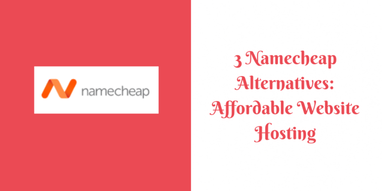3 Namecheap Alternatives_ Affordable Website Hosting