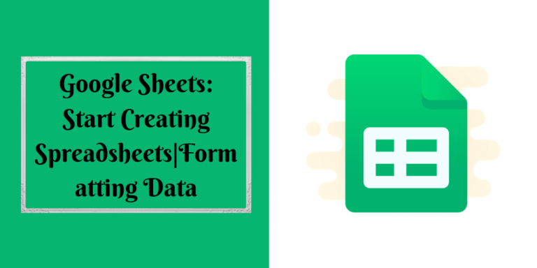 Google Sheets Start Creating Spreadsheets Formatting Data