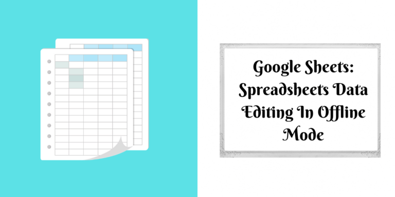 Google Sheets_ Spreadsheets Data Editing In Offline Mode
