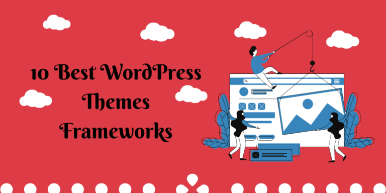 10 Best WordPress Themes Frameworks