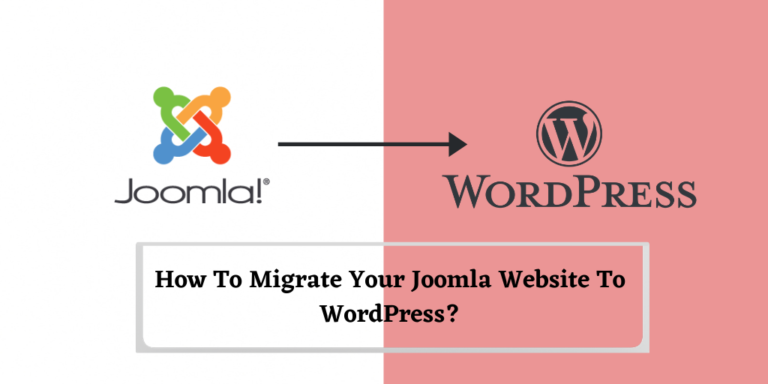 How To Migrate Your Joomla Website To WordPress?