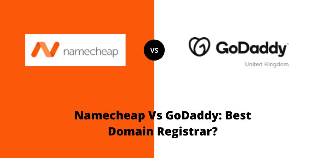 Namecheap Vs GoDaddy: Best Domain Registrar?