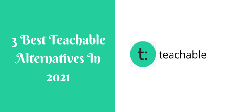 3 Best Teachable Alternatives In 2021