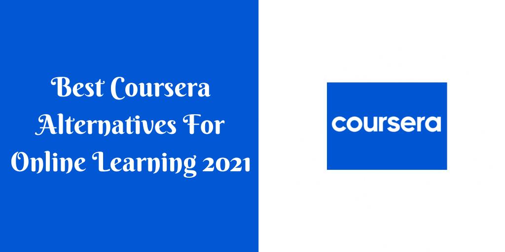 Best Coursera Alternatives For Online Learning 2021