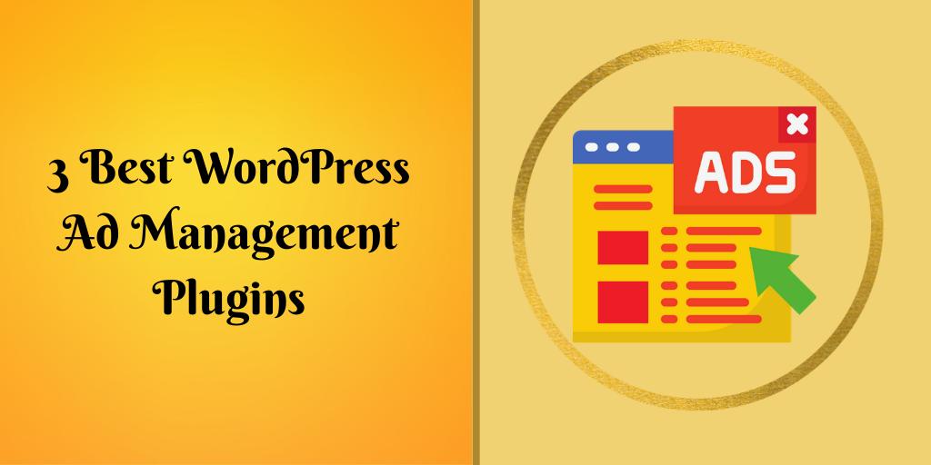 3 Best WordPress Ad Management Plugins