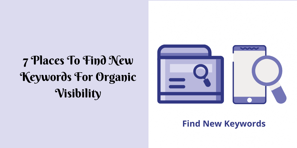 7 Places To Find New Keywords For Organic Visibility