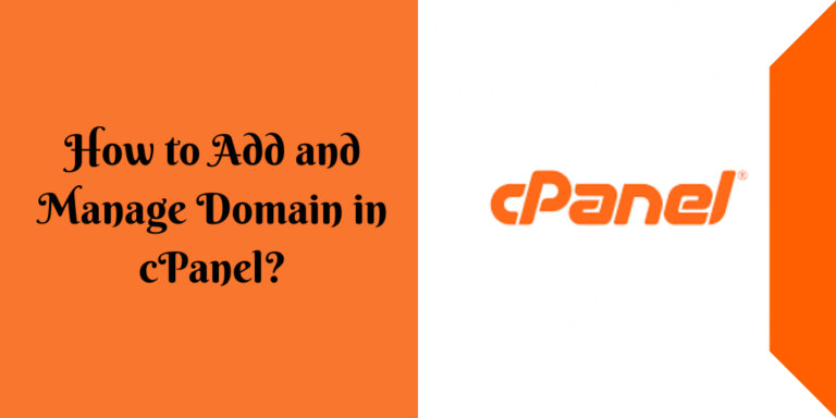 How to Add and Manage Domain in cPanel?