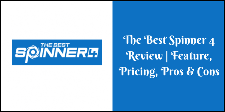 The Best Spinner 4 Review