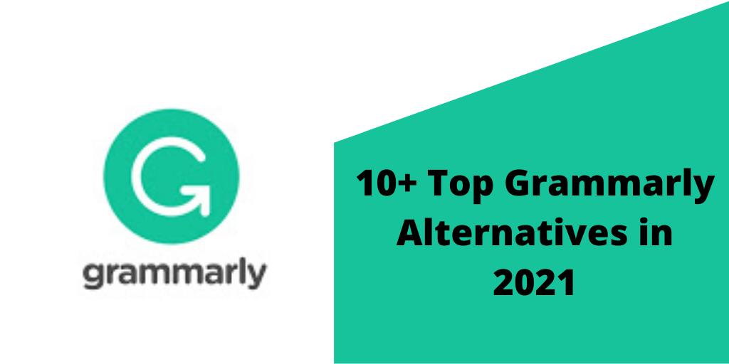 10+ Top Grammarly Alternatives in 2021
