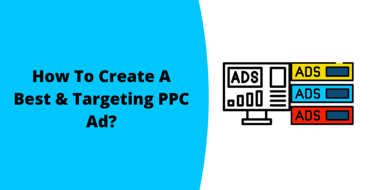 How To Create A Best & Targeting PPC Ad